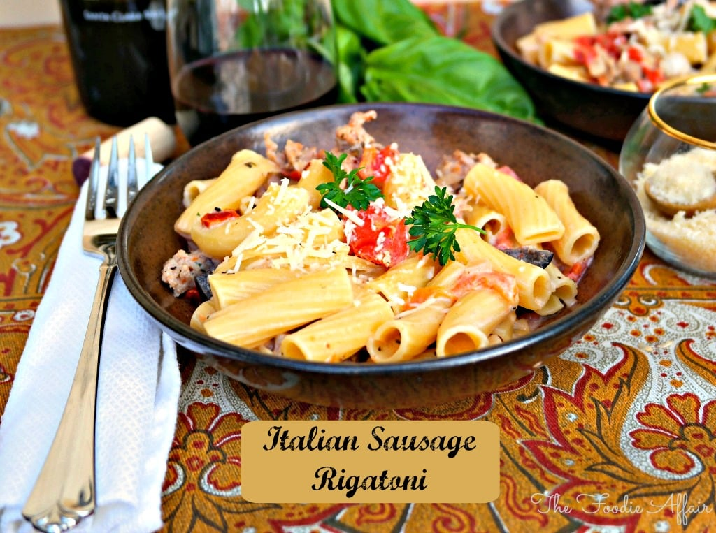Italian Sausage Rigatoni - The Foodie Affair