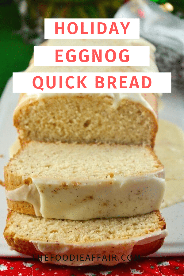 Delicious holiday eggnog quick bread! Use the seasonal prepared drink in this recipe and enjoy for brunch or give as gifts! #bread #quickbread #eggnog #holiday #christmasrecipe #thefoodieaffair
