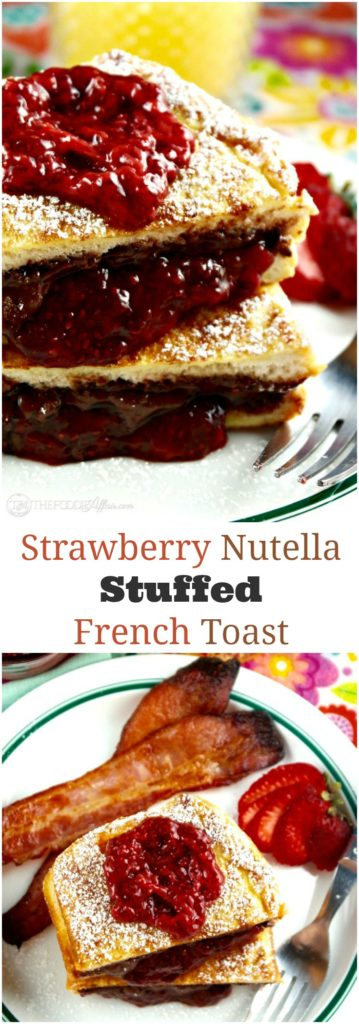 Chia Seed strawberry jam & Nutella stuffed french toast is a delicious breakfast for any special occasion! The Foodie Affair