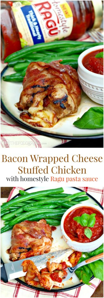 Bacon Wrapped Cheese Stuffed Chicken with RAGÚ homestyle thick & hearty traditional pasta sauce! The Foodie Affair