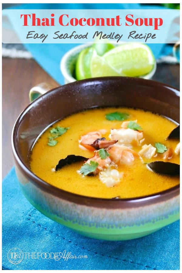 Thai coconut soup is simple to make and bursting with flavor from the lemongrass and red curry sauce. Add a seafood melody to this Thai soup for a quick 30 minute meal. #seafood #Thai #Soup #coconut #easyrecipe #dinneridea #30minutemeal #thefoodieaffair
