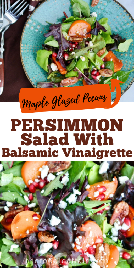 Fresh and delicious Fuyu persimmon salad made with candied pecans, pomegranate arils, goat cheese, lightly coated with a homemade balsamic vinaigrette. This salad is a fantastic addition to your holiday meal plan. #persimmon #holidaysalad #HolidaySideDishes