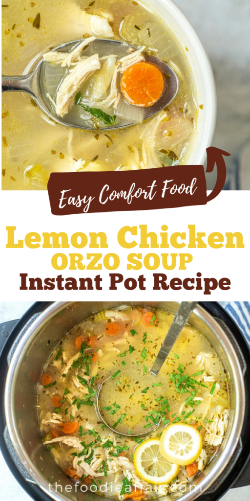 Homemade lemon chicken orzo soup made in an Instant Pot. This quick and easy recipe is nutritious and filling. Perfect winter soup to bring you into the spring! #InstantPot #soup #orzo #nutritious
