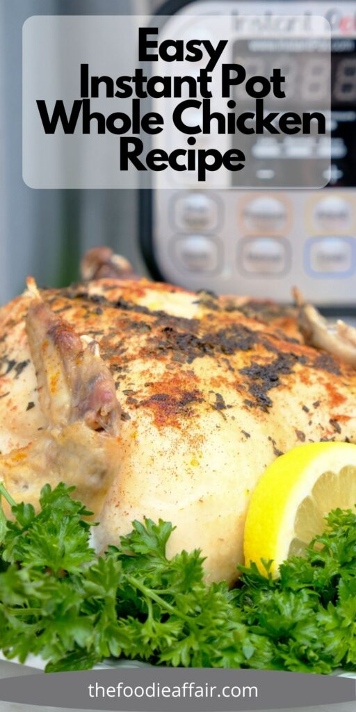 Cook a whole chicken in an Instant Pot in just 35 minutes! Tender chicken for a quick dinner or dice and use in a variety of dishes. #InstantPot #Chicken #WholeChicken #ChickenDinner